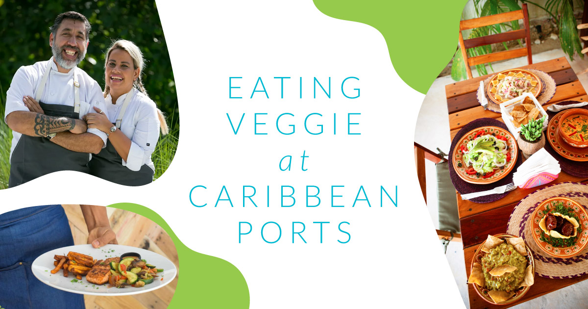 2019 HHAS Cruise: Veggie-Friendly Eateries at Each Port of Call