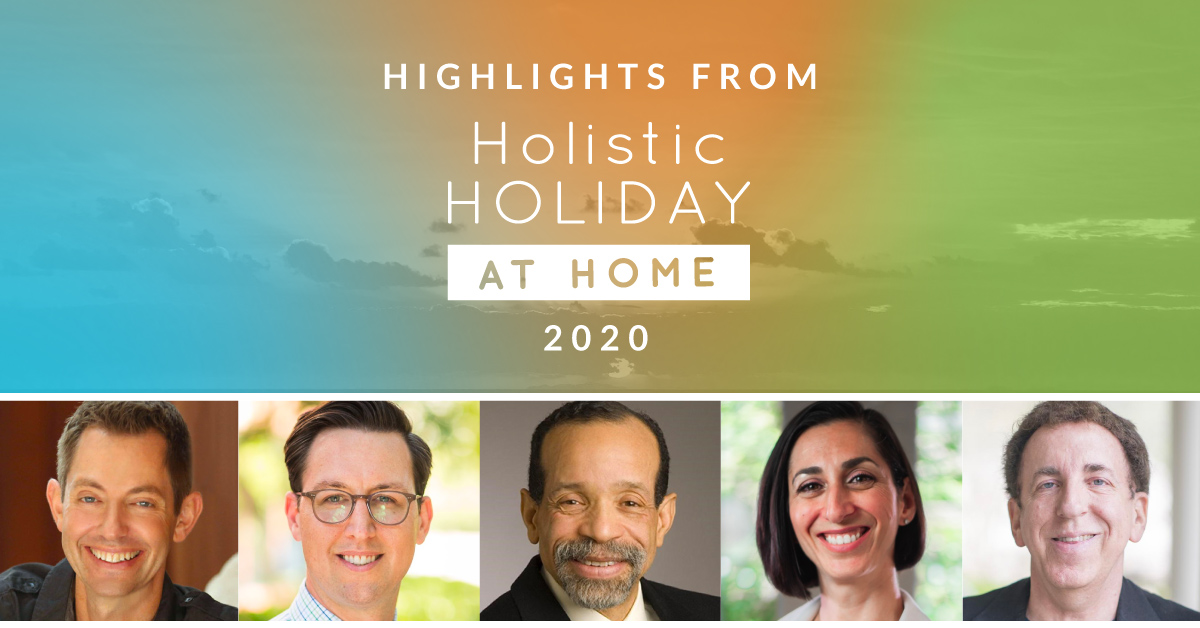 Highlights from Holistic Holiday at Home 2020